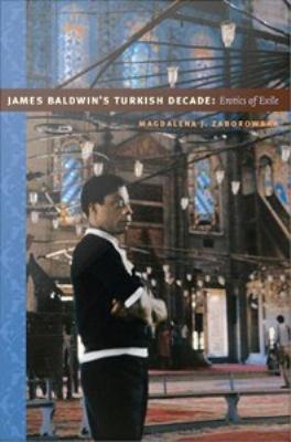 James Baldwin   s Turkish Decade PDF