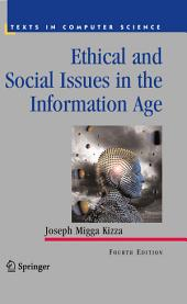 Ethical and Social Issues in the Information Age: Edition 4
