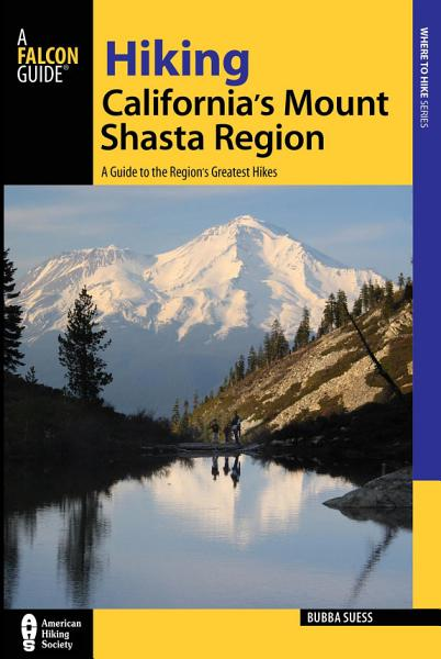 Hiking California's Mount Shasta Region