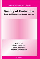 Quality Of Protection: Security Measurements and Metrics