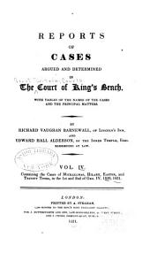 Reports of cases argued and determined in the Court of King's Bench , with tables of the names of the cases and the principal matters: Volume 4