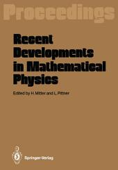 Recent Developments in Mathematical Physics: Proceedings of the XXVI Int. Universitätswochen für Kernphysik Schladming, Austria, February 17–27, 1987