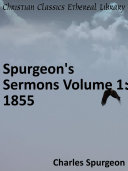 Spurgeon's Sermons Volume 1: 1855