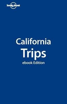 Lonely Planet California Trips PDF