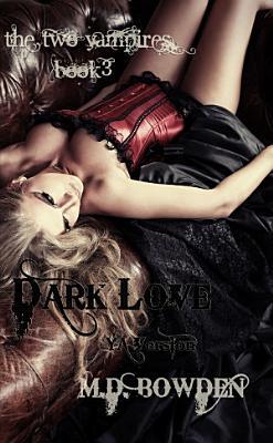 Dark Love  YA Version  The Two Vampires  Book 3