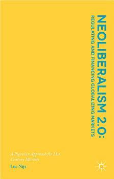 Neoliberalism 2 0  Regulating and Financing Globalizing Markets PDF