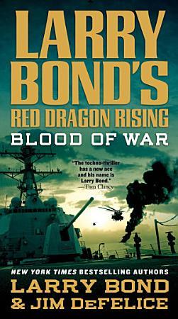 Larry Bond s Red Dragon Rising  Blood of War PDF