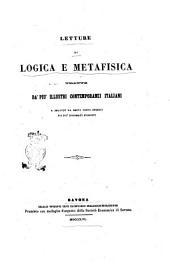 Letture di logica e metafisica tratte da' più illustri contemporanei italiani e seguite da brevi cenni storici sui più rinomati filosofi [a cura di Luigi Bottaro]