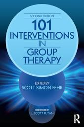101 Interventions in Group Therapy, 2nd Edition: Edition 2