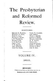 The Presbyterian and Reformed Review: Volume 4
