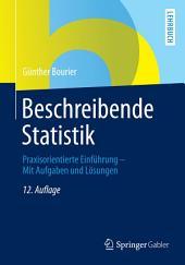Beschreibende Statistik: Praxisorientierte Einführung - Mit Aufgaben und Lösungen, Ausgabe 12