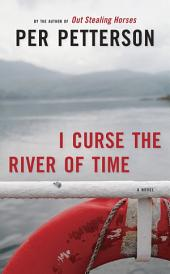 I Curse the River of Time: A Novel