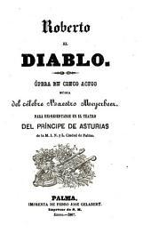 Roberto el diablo: ópera en cinco actos