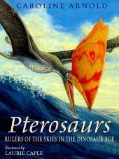 Pterosaurs: Rulers of the Skies in the Dinosaur Age