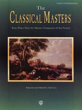 Masters Series: The Classical Masters: Easy Piano Solos by Master Composers of the Period
