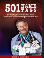 501 Name Tags: How Everything You Need to Know About Business Can Be Learned At a Conference & Forgotten In the Trade Show