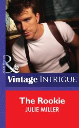 The Rookie (Mills & Boon Intrigue) (The Taylor Clan, Book 3)