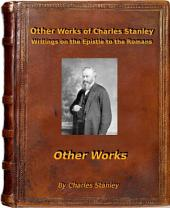 Works of Charles Stanley: Writings on the Epistle to the Romans