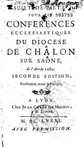 Sujets de pieté pour les conférences ecclesiastiques du diocese de Chalon sur Saone de l'Année 1680 (par le P. Bourée, avec mandement de l'évêque Henri Félix de Tassy)