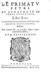 De primatu Petri et apostolicae sedis potestate: libri tres ...