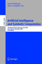 Artificial Intelligence and Symbolic Computation: 7th International Conference, AISC 2004 Linz, Austria, September 22–24, 2004 Proceedings