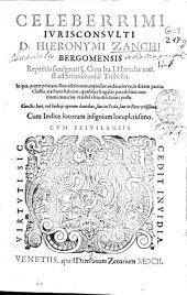 Celeberrimi iurisconsulti D. Hieronymi Zanchi Bergomensis Repetitio famigerati ... cum ita. l. Haeredes mei. ff. ad Senatusconsul Trebellia ...