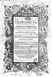 M. Tullii Ciceronis Familiares Epistolae emendatiores, q[uam] antea unqua[m] prodierint. Expositores vero sunt, Hubertinus Cres., Martinus Phile., Ioa. Bapti. Egnatius, Iod. Bad Ascensius. Obseruatores autem, G. Merula Alex., Ang. Politianus. Cu[m] Asce[n]sii Isagogico in ep[istul]as. ... Annotationes Marini Becichemi Scod. Io. Bap. Egnatii, Nicolai Scslsii Luttarei Barolitani ... Additur quo[que] utilissimus index ... Ad quæ et[iam] accessit Ambrosius Regiensis de ueterum intercalatione ..