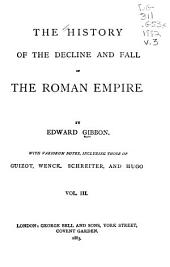 The History of the Decline and Fall of the Roman Empire: With Variorum Notes, Including Those of Guizot, Wenck, Schreiter, and Hugo, Volume 3