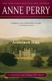 Ashworth Hall: A Charlotte and Thomas Pitt Novel