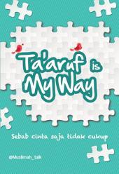 Ta'aruf is My Way: Sebab cinta saja tidak cukup