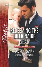 Redeeming the Billionaire SEAL: A Valentine's Day Read