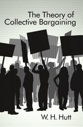 """The Theory of Collective Bargaining, 1930-1975: A Critique of the Argument that Trade Unions Neutralise Labour's """"disadvantage"""" in Bargaining and Enhance Wage-rates by the Use, Or Threat, of Strikes"""