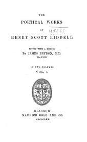 The Poetical Works of Henry Scott Riddell: Volume 1