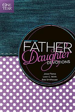 The One Year Father Daughter Devotions PDF