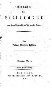 Geschichte der Litteratur von ihrem Anfang bis auf die neuesten Zeiten: Geschichte der schönen Redekunste in den neuern Landessprachen. 1807-10