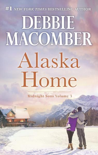 Alaska Home  Falling for Him   Ending in Marriage   Midnight Sons and Daughters