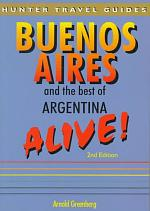 Buenos Aires and the Best of Argentina Alive!