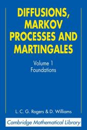 Diffusions, Markov Processes, and Martingales: Volume 1, Foundations: Edition 2