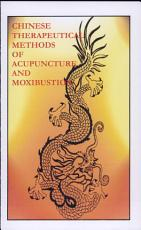 Chinese Therapeutical Methods of Acupuncture and Moxibustion PDF