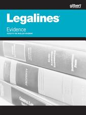Legalines on Evidence, Keyed to Mueller, 7th: Edition 7