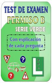 Test de examen de conducir DGT permiso B - Turismos: Los mejores test de autoescuela para el permiso de conducir B - Serie verde