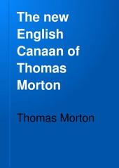 The New English Canaan of Thomas Morton: Volume 14