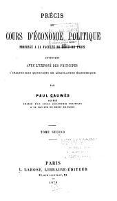 Précis du cours d'économie politique professé à la Faculté de Droit de Paris: contenant avec l'exposé des principes l'analyse des questions de législation économique, Volume2
