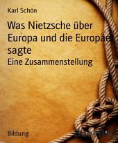 Was Nietzsche über Europa und die Europäer sagte: Eine Zusammenstellung