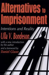 Alternatives to Imprisonment: Intentions and Reality