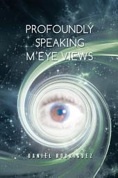 Profoundly Speaking M'eye Views: n/a