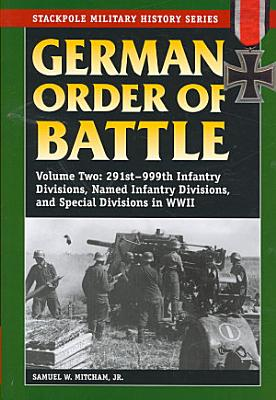 German Order of Battle  291st 999th Infantry divisions  named infantry divisions  and special divisions in World War II PDF