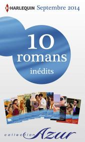 10 romans Azur inédits + 2 gratuits (no3505 à 3514 - septembre 2014): Harlequin collection Azur