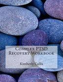 Complex Ptsd Recovery Workbook