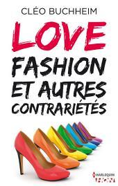 Love, fashion et autres contrariétés